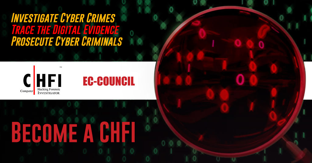 Computer Hacking Forensic Investigator (C|HFI)