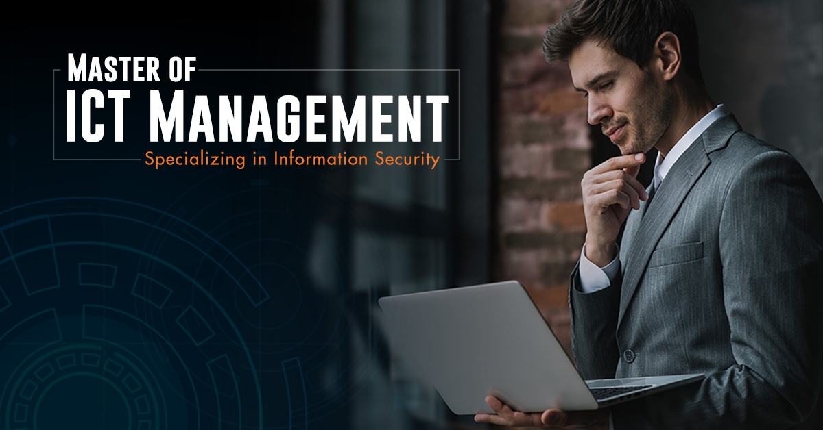Master of ICT Management Specializing in  Information Security